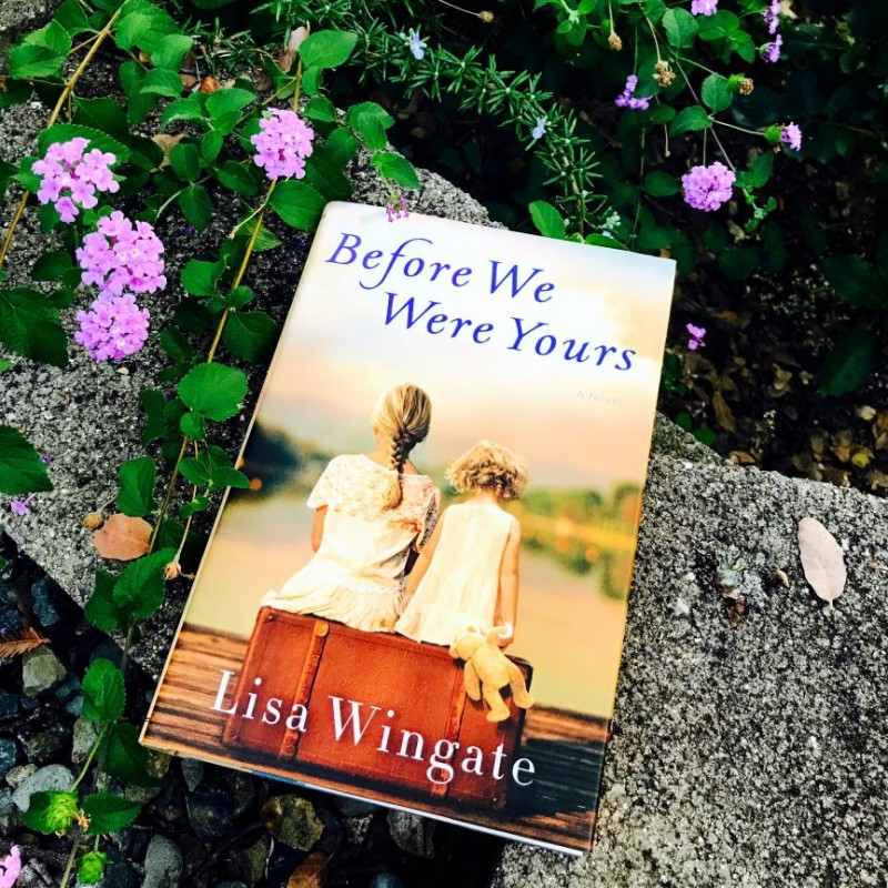 Before We Were Yours A Novel By Lisa Wingate