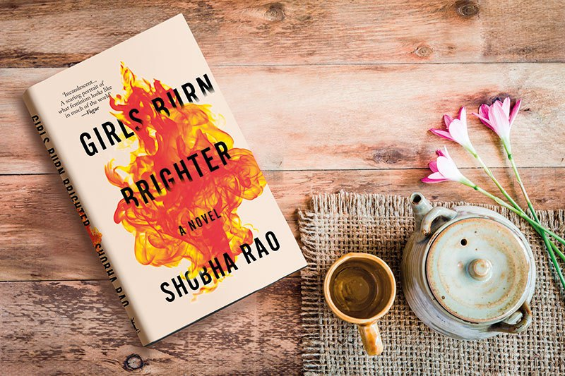 Girls Burn Brighter A Novel By Shobha Rao