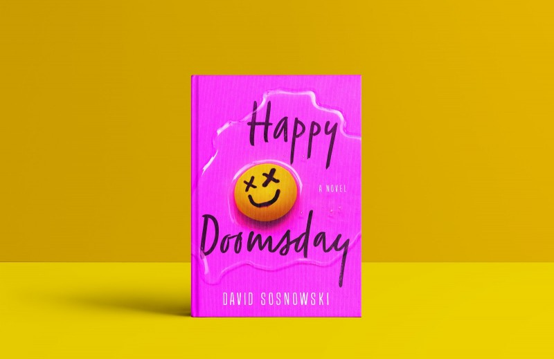 Happy Doomsday A Novel By David Sosnowski
