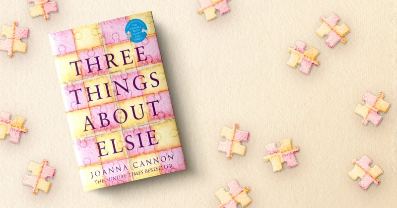 Three Things About Elsie A Novel By Joanna Cannon