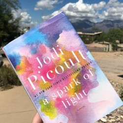 A Spark of Light A Novel By Jodi Picoult