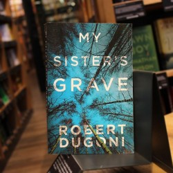 My Sister's Grave By Robert Dugoni (The Tracy Crosswhite Series Book 1)