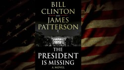 The President Is Missing A Novel By James Patterson And Bill Clinton